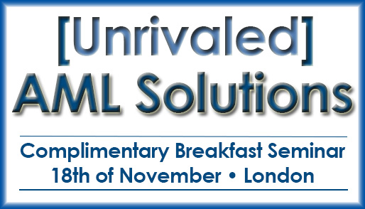 Unrivaled AML Software Solutions London Seminar